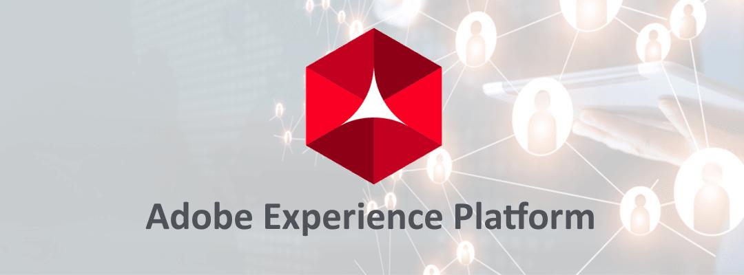 Presentando Adobe Experience Platform, el CDP de la compañía