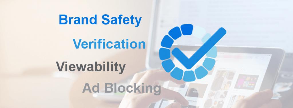 Brand Safety, Viewability, Verification